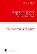 Mai multe detalii despre Contributia franceza la Dreptul european al contractelor: comentariu asupra proiectului francez de reforma a dreptului contractelor ...