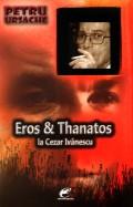 Mai multe detalii despre Eros & Thanatos la Cezar Ivanescu ...
