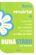 Mai multe detalii despre Noua revolutie a bunastarii: cum sa faci o avere intr-o industrie ce va depasi un trilion de dolari ...