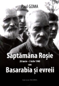 Mai multe detalii despre Saptamana rosie (28 iunie - 3 iulie 1940) sau Basarabia si evreii ...