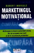 Mai multe detalii despre Marketingul motivational ...