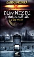 Mai multe detalii despre Dumnezeu si Holocaustul la Elie Wiesel: o etica a responsabilitatii ...