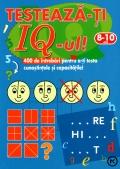 Mai multe detalii despre Testeaza-ti IQ-ul: 400 de intrebari pentru a-ti testa cunostintele si capacitatile! (8 - 10 ani) ...