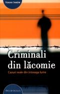 Mai multe detalii despre Criminali din lacomie: cazuri reale din intreaga lume ...