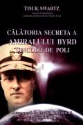 Mai multe detalii despre Calatoria secreta a amiralului Byrd dincolo de poli: descopera lumea din interiorul Pamantului ...