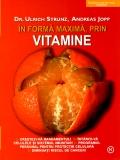 Mai multe detalii despre In forma maxima, prin vitamine ...