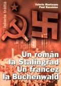 Mai multe detalii despre Un roman la Stalingrad. Un francez la Buchenwald ...