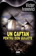 Mai multe detalii despre Un caftan pentru Don Quijote: Spre o poetica a traducerii si alte repere ...
