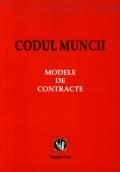 Mai multe detalii despre Codul muncii. Modele de contracte ...